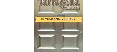 Tarragona Designs-Ten Years & Going Strong